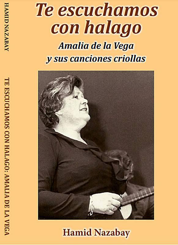 Un bello metal de voz: Te escuchamos con halago. Amalia de la Vega y sus canciones criollas, de Hamid Nazabay - la diaria
